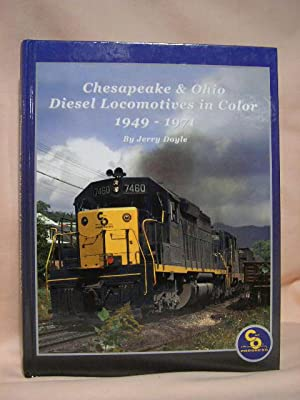 CHESAPEAKE & OHIO DIESEL LOCOMOTIVES IN COLOR 1949-1971: Doyle, Jerry