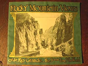 "ROCKY MOUNTAIN VIEWS ON THE RIO GRANDE, ""SCENIC LINE OF THE WORLD,"" CONSISTING OF COLORED..."