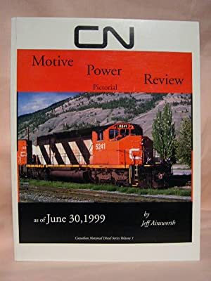 CN MOTIVE POWER REVIEW PICTORIAL AS OF JUNE 30, 1999: Ainsworth, Jeff