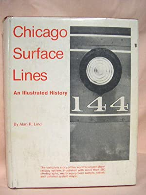 CHICAGO SURFACE LINES, AN ILLUSTRATED HISTORY: Lind, Alan R.