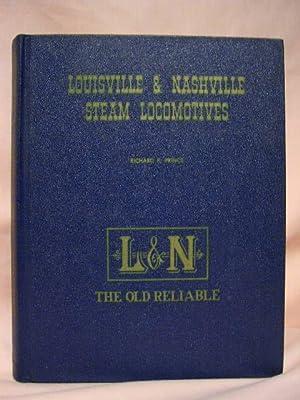LOUISVILLE & NASHVILLE STEAM LOCOMOTIVES.: Prince, Richard E.