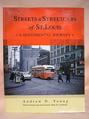 STREETS & STREETCARS OF ST. LOUIS, A SENTIMENTAL JOURNEY: Young, Andrew D.