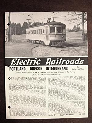 ELECTRIC RAILROADS, NUMBER 19, JULY, 1951: PORTLAND, OREGON INTERURBANS: Wilson, Robert S.