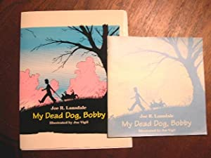 MY DEAD DOG, BOBBY: Lansdale, Joe R.