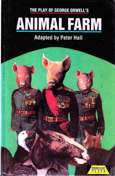 Animal Farm: The Play of George Orwell's