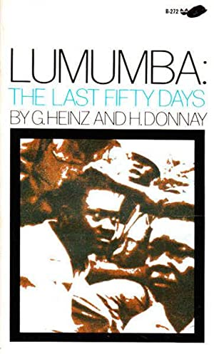 Lumumba: The Last Fifty Days: Heinz, G.; Donay,