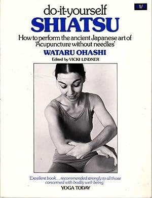 Do it Yourself Shiatsu: How to Perform: Ohashi, Wataru (editor