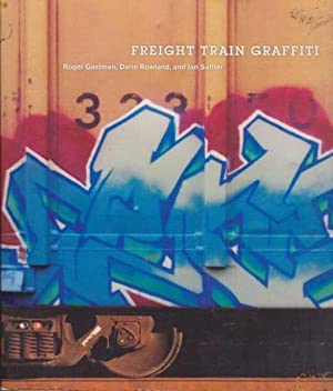 Freight Train Graffiti: Gastman, Roger; Sattler,