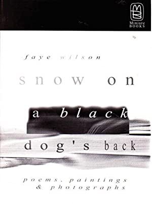 Snow on a Black Dog's Back: Poems,: Wilson, Faye