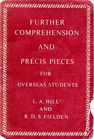 Further Comprehension and Precis Pieces for Overseas: Hill, L. A.;