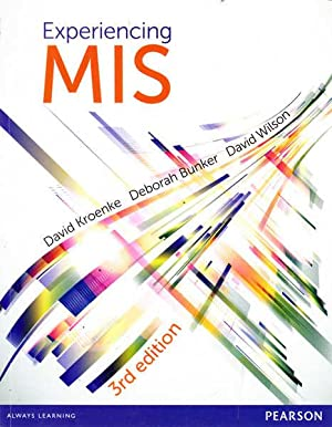 Experiencing MIS: Third Edition