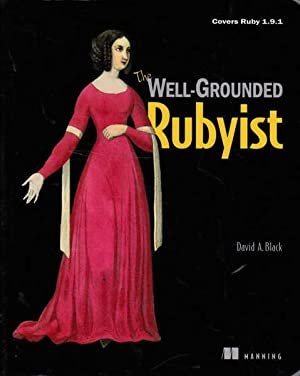 The Well-Grounded Rubyist: Black, David A.
