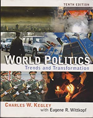 World Politics: Trend and Transformation: Kegley, Charles W.;