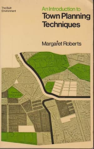 An Introduction to Town Planning Techniques: Roberts, M
