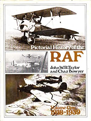 Pictorial History of the Royal Air Force: Taylor, John W.R.;