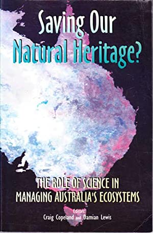 Saving Our Natural Heritage? The Role of: Copeland, Craig (Ed.);