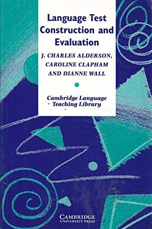 Language Test Construction and Evaluation: Wall, Diane; Clapham,
