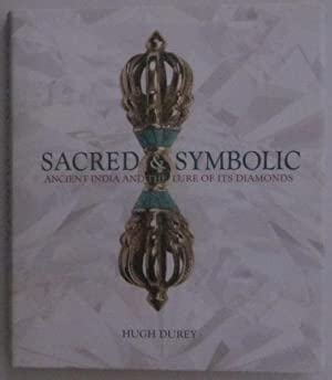 Sacred and Symbolic: Ancient India and the: Hugh, Durey