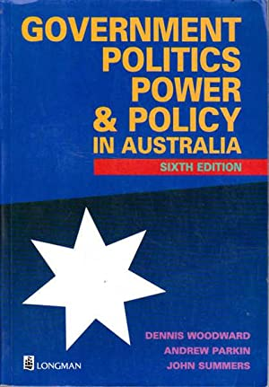 Government, Politics, Power & Policy in Australia: Woodward, Dennis (ed.);