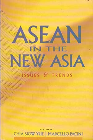 ASEAN in the New Asia: Issues and Trends