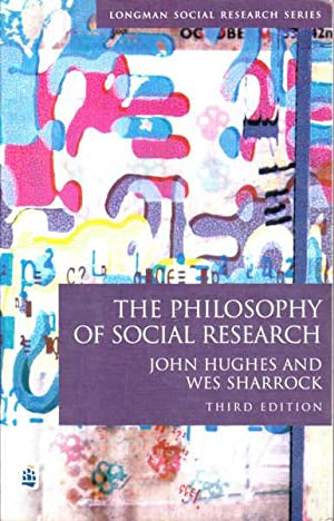 The Philosophy of Social Research: Hughes, John A.;