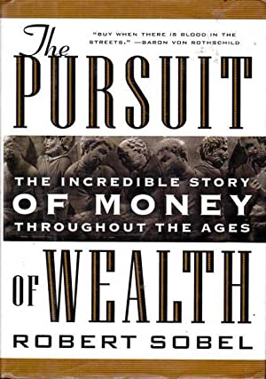 The Pursuit of Wealth: The Incredible Story of Money Throughout the Ages
