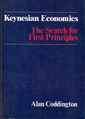 Keynesian Economics: The Search for First Principles