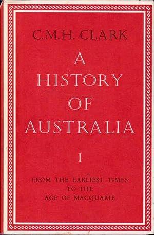 A History of Australia Volume I: From: Clark, C. M.