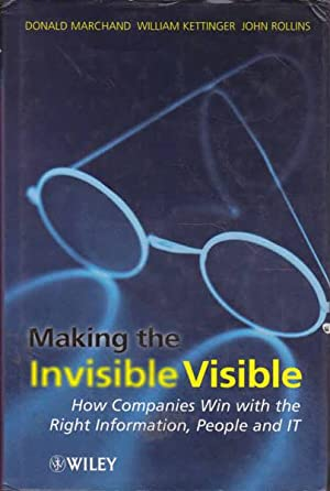 Making the Invisible Visible: How Companies Win: Marchand, Donald; Kettinger,