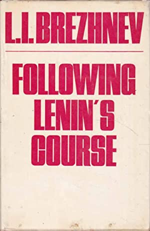 Following Lenin's Course: Speeches and Articles: Brezhnew, L. I.