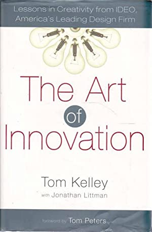 The Art of Innovation: Lessons in Creavity from IDEO, America's Leading Design Firm