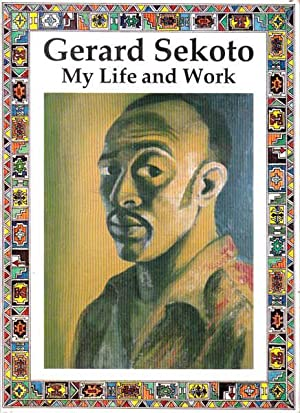 Gerard Sekoto: My Life and Work: Sekoto, Gerard; Vladislavic,