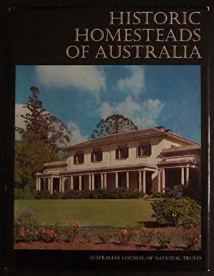 Historic Homesteads of Australia: Historic Buildings of: Australian Council of