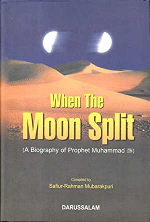 When The Moon Split: A Biography of: Mubarakpuri, Safiur-Rahman
