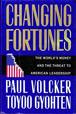 Changing Fortunes: The World's Money and the Threat to American Leadership
