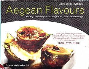 Aegean Flavours: A Culinary Celebration of Turkish: Tiryakioglu, Didem Senol;