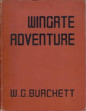 Wingate Adventure: Burchett, W. G.