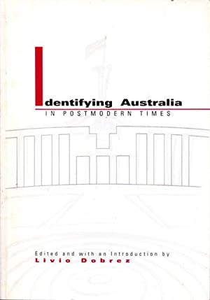 Identifying Australia in Postmodern Times: Dobrez, Livio (ed.)