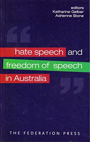 Hate Speech and Freedom of Speech in: Gelber, Katharine (ed.);