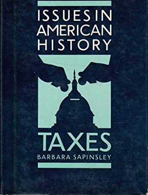 Taxes: Issues in American History
