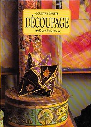 Decoupage: Country Crafts: Healey, Kaye