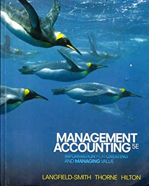 Management Accounting: Information for Creating and Management: Smith, Langfield, Kim;