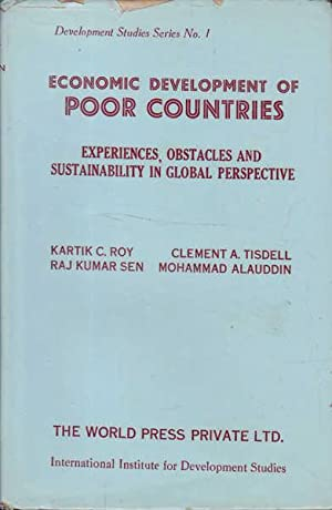 Economic Development of Poor Countries: Experiences, Obstacles and Sustainability in Global Persp...