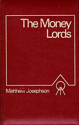 The Money Lords: The Great Finance Capitalists 1928-1950