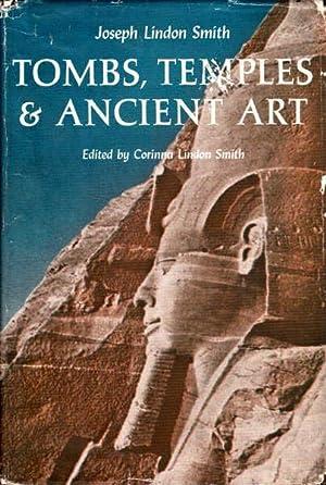 Tombs, Temples & Ancient Art: Lindon Smith, Joseph;
