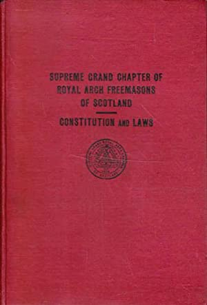 The Constitution and Laws of the Supreme: Supreme Grand Chapter