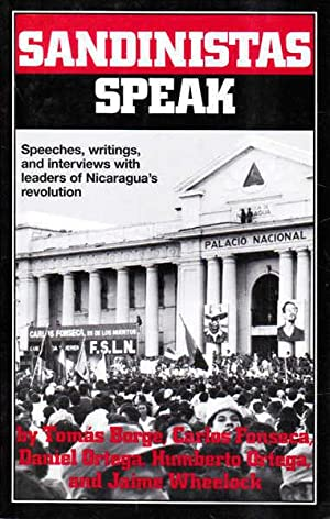 Sandinistas Speak: Speeches, Writings, and Interviews with: Fonseca, Carlos; Ortega,
