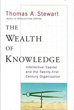 The Wealth of Knowledge: Intellectual Capital and: Stewart, Thomas