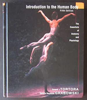 Introduction to the Human Body: The Essentials: Tortora, Gerard J.;