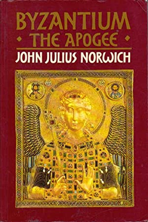Byzantium: The Apogee: Norwich, John Julius